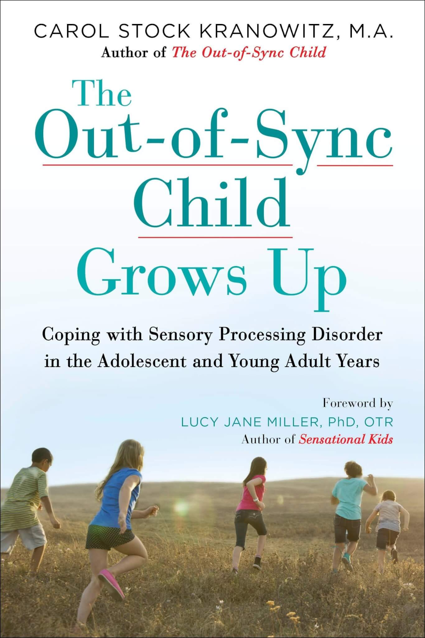 The Out-of-Sync Child Grows Up - Coping with Sensory Processing Disorder in the Adolescent and Young Adult Years