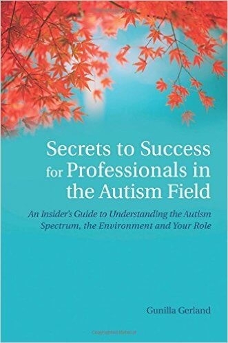 5 secrets to success for professionals in the Autism field