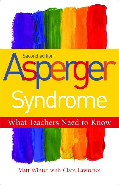 Asperger Syndrome - What Teachers Need to Know, 2nd Edition