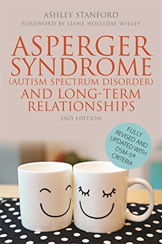 Asperger Syndrome and Long-Term Relationships - 2nd. Edition
