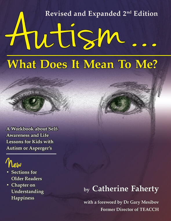 Autism... What Does It Mean to Me? A Workbook Explaining Self Awareness and Life Lessons to the Child or Youth with High Functioning Autism or Aspergers