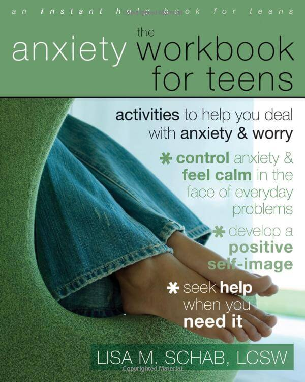 The Anxiety Workbook for Teens - Activities to Help You Deal with Anxiety and Worry