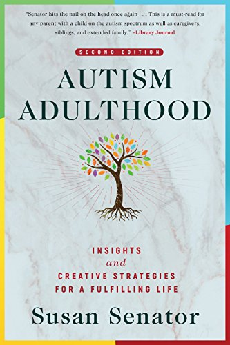 Autism Adulthood - Insights and Creative Strategies for a Fulfilling Life, 2nd. Ed.