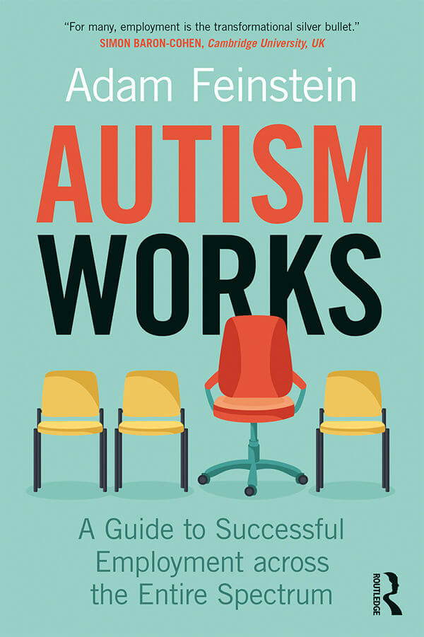 Autism Works - A Guide to Successful Employment across the Entire Spectrum, 1st Edition