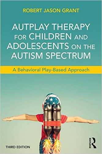 AutPlay Therapy for Children and Adolescents on the Autism Spectrum, 3rd. Ed.