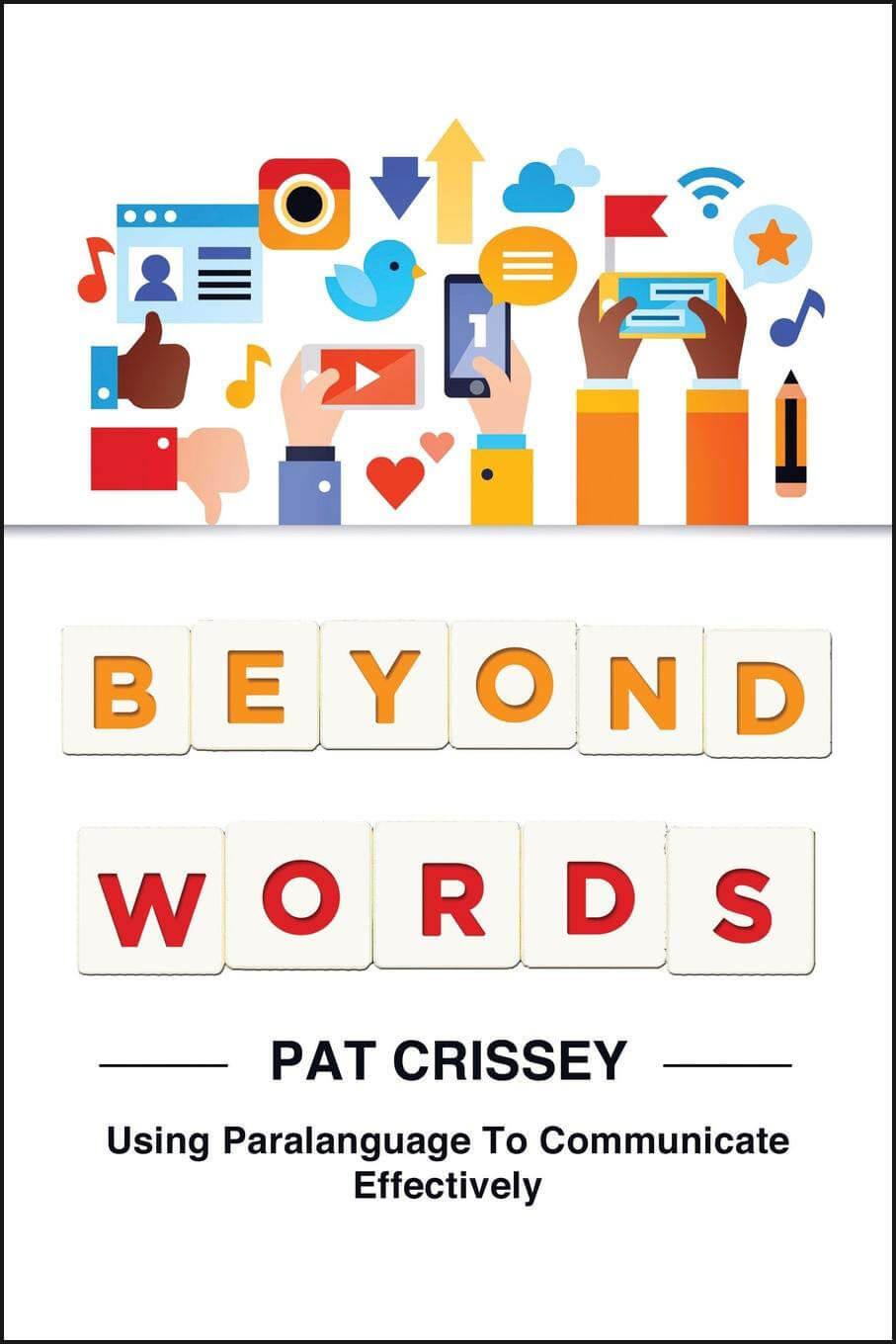 Beyond Words- Using Paralanguage to Communicate Effectively