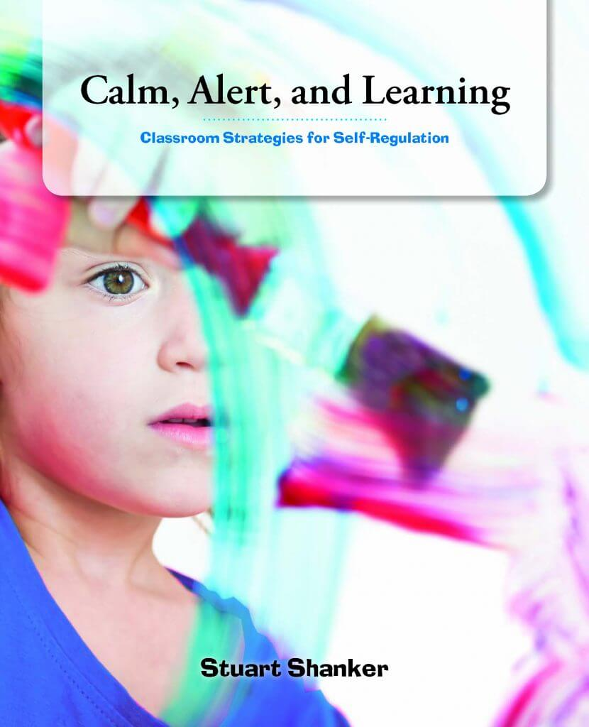 Calm, Alert and Learning - Classroom Strategies for Self-Regulation