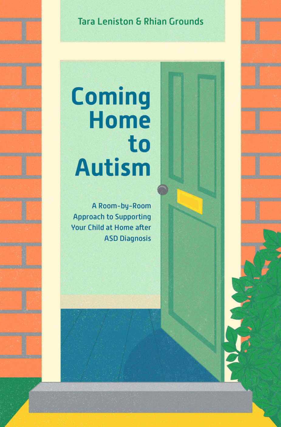 Coming Home to Autism - A Room-by-Room Approach to Supporting Your Child at Home after ASD Diagnosis