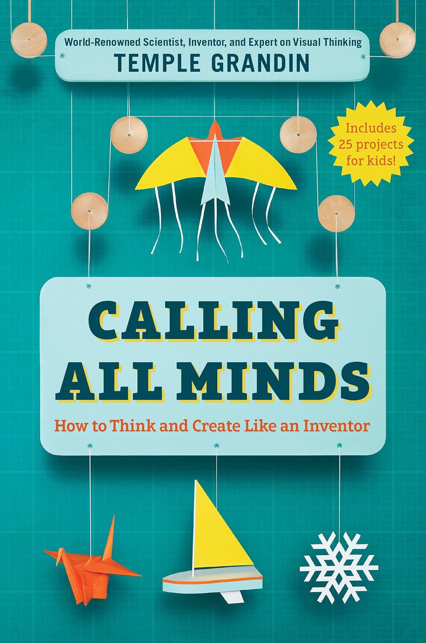 Calling All Minds - How To Think and Create Like an Inventor
