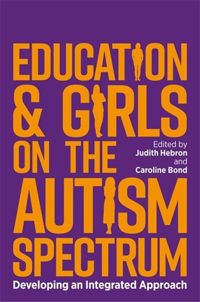 Education and Girls on the Autism Spectrum - Developing an Integrated Approach
