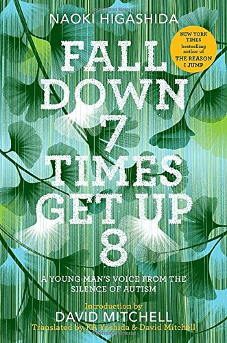 Fall Down 7 Times Get Up 8 - A Young Man's Voice from the Silence of Autism