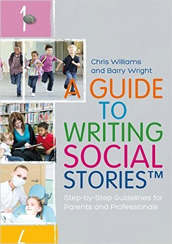 A Guide to Writing Social Stories - Step-by-Step Guidelines for Parents and Professionals