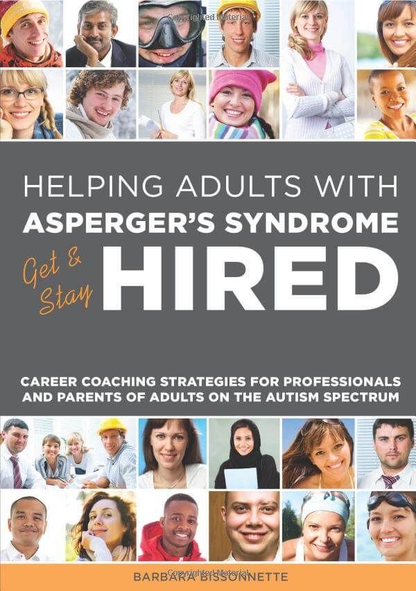 Helping Adults With Aspergers Syndrome Get Stay Hired Career Coaching Strategies For Professionals And Parents Of On The Autism Spectrum