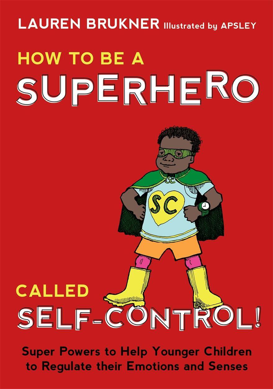 Book: How to Be a Superhero Called Self-Control!: Super Powers to Help Younger Children to Regulate their Emotions and Senses
