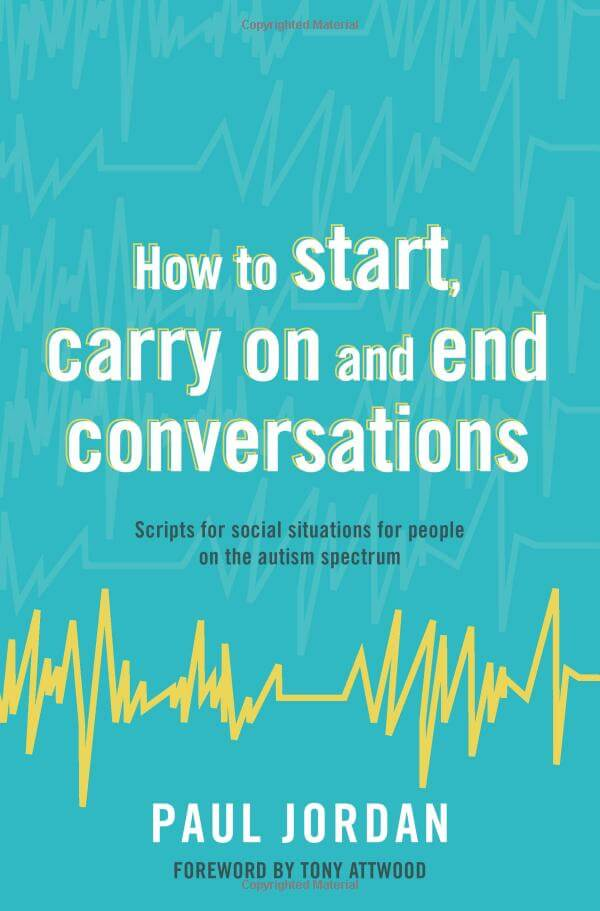 How to start, carry on and end conversations - Scripts for social situations for people on the autism spectrum