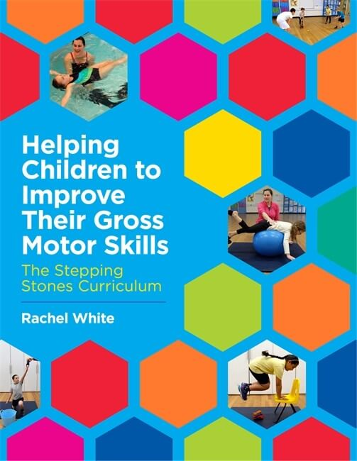 Helping Children to Improve Their Gross Motor Skills - The Stepping Stones Curriculum
