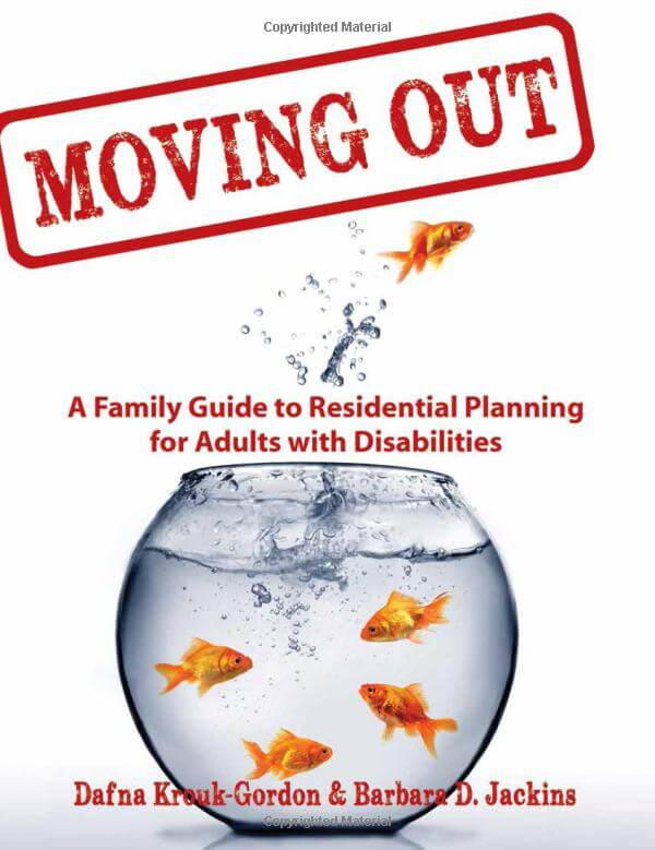 Book: Moving_Out–A_Family_Guide_to_Residential_Planning_for_Adults_with_Disabilities