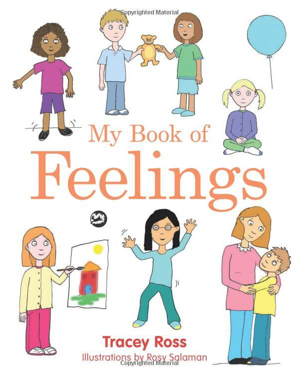 My Book of Feelings - A Book to Help Children with Attachment Difficulties, Learning or Developmental Disabilities Understand their Emotions