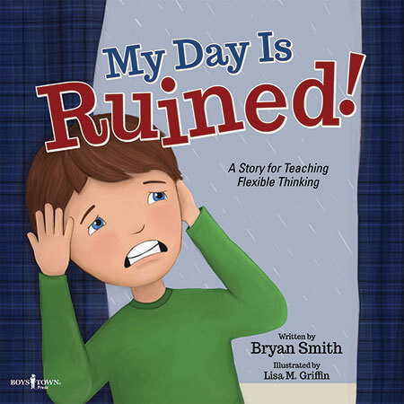 My Day is Ruined! A Story Teaching Flexible Thinking