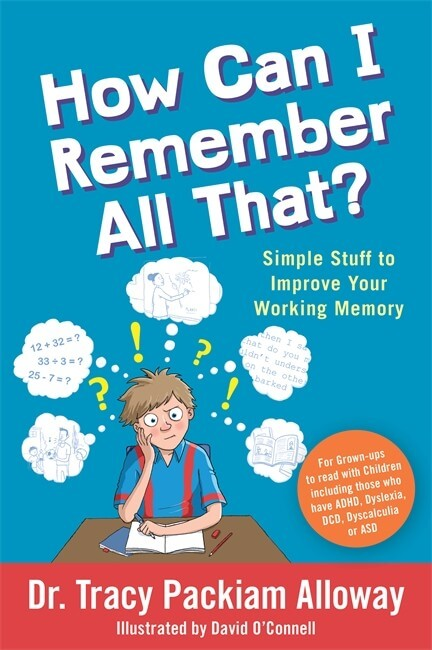 How Can I Remember All That? Simple Stuff to Improve Your Working Memory