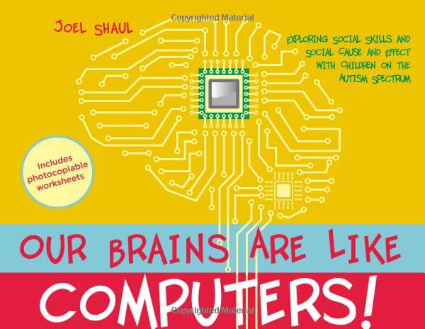 Our Brains Are Like Computers! Exploring Social Skills and Social Cause and Effect with Children on the Autism Spectrum
