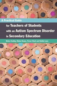 P325-A_Practical_Guide_for_Teachers_of_Students_with_an_Autism_Spectrum_Disorder_in_Secondary_Education
