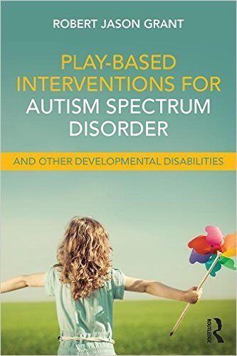Play-Based Interventions for Autism Spectrum Disorder and Other Developmental Disabilities book.
