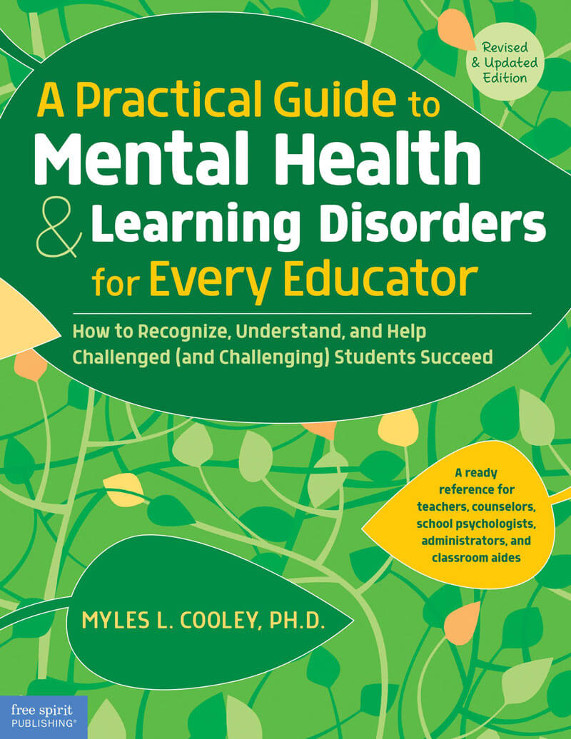 A Practical Guide to Mental Health & Learning Disorders for Every Educator (Revised and Updated Ed.)