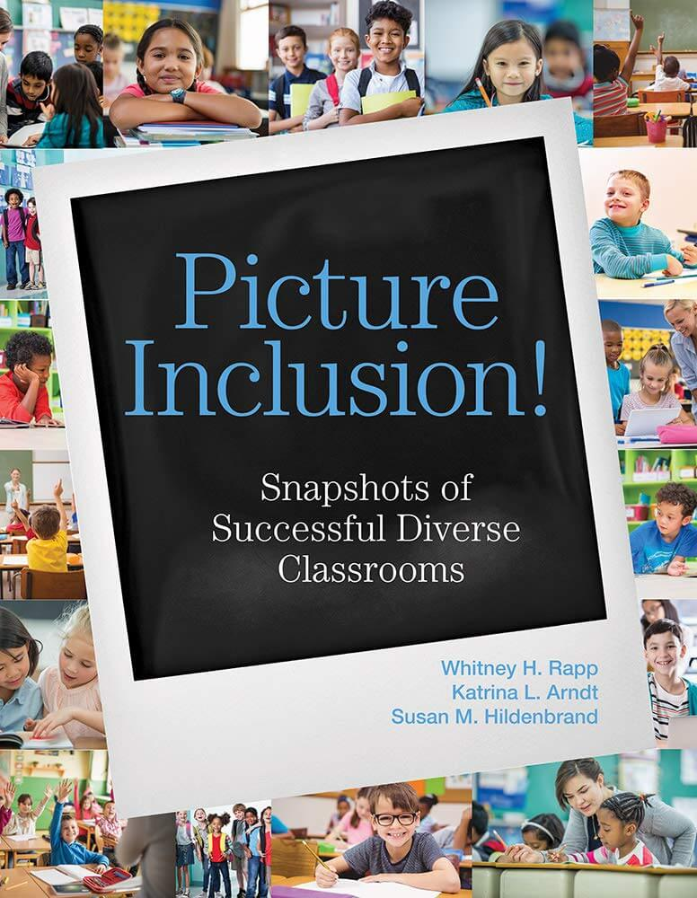 Picture Inclusion! Snapshots of Successful Diverse Classrooms