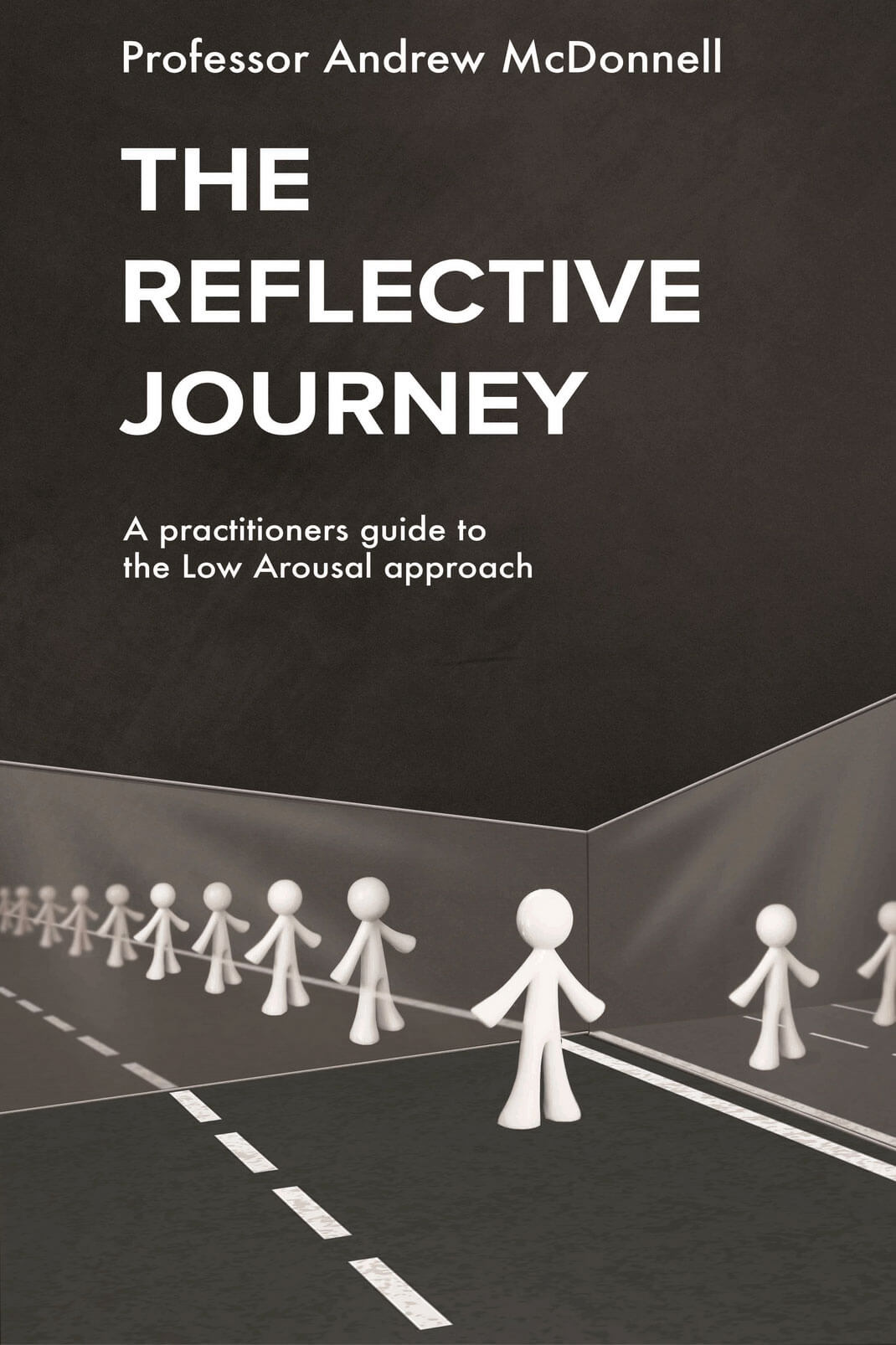 The Reflective Journey - A Practitioners Guide to the Low Arousal Approach
