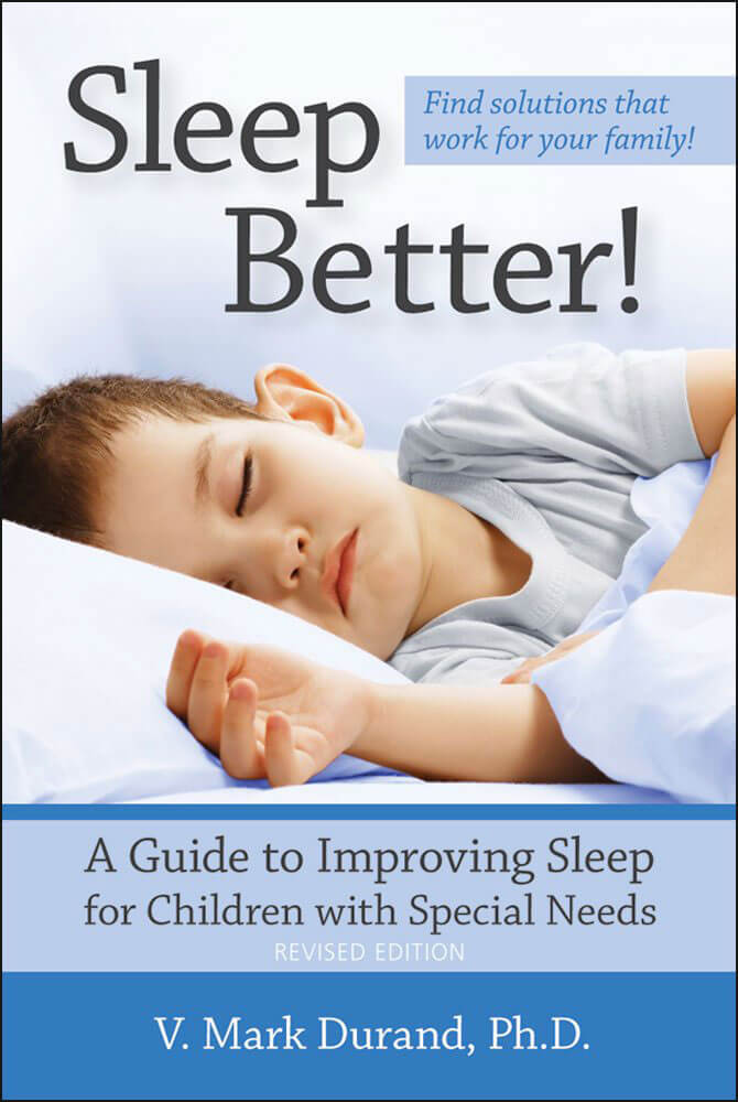 Sleep Better! A Guide to Improving Sleep for Children with Special Needs - Revised Edition