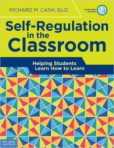 Self Regulation in the Classroom Helping Students Learn How to Learn