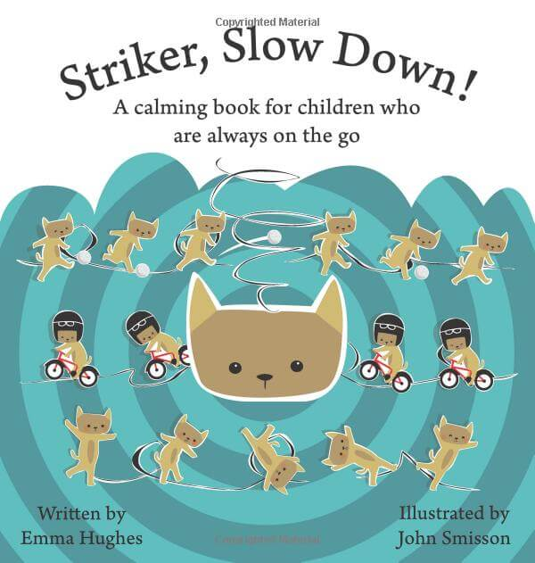 Striker, Slow Down! A calming book for children who are always on the go