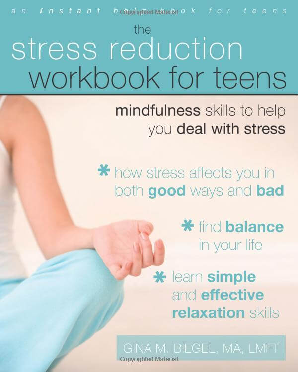 The Stress Reduction Workbook for Teens - Mindfulness Skills to Help You Deal with Stress
