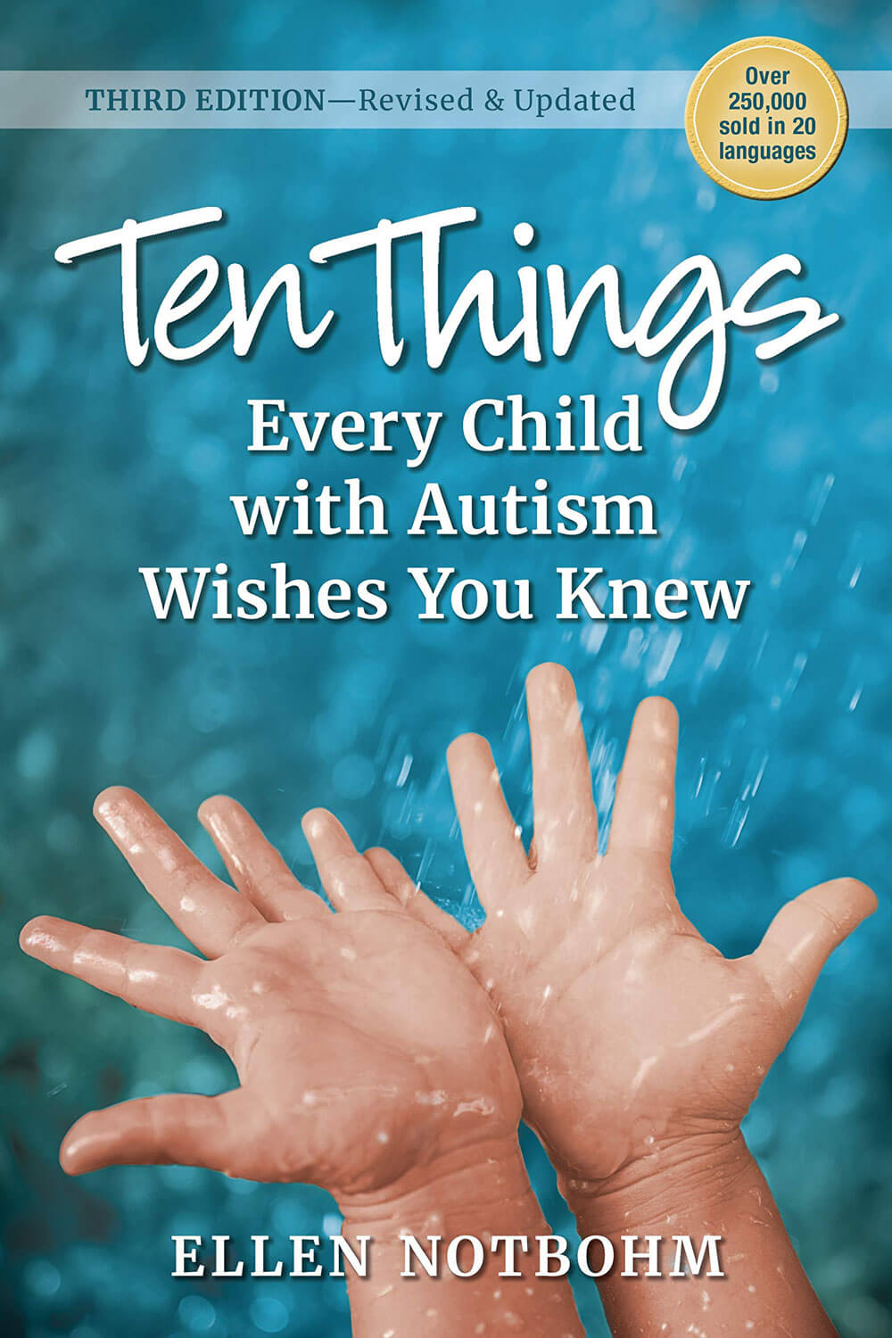 Ten Things Every Child With Autism Wishes You Knew 3rd. Edition