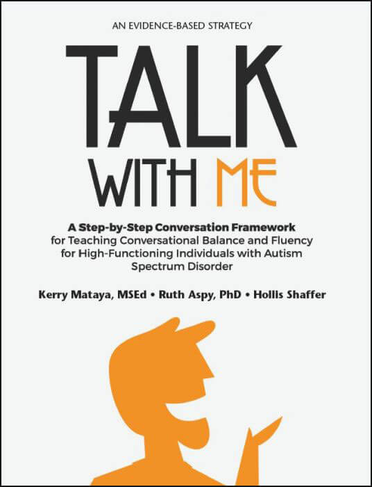 Talk with Me: A Step-by-Step Conversation Framework for Teaching Conversational Balance and Fluency for High-Functioning Individuals with Autism Spectrum Disorders
