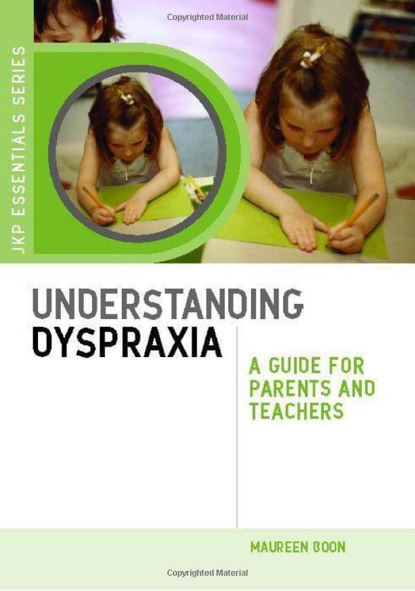 Understanding Dyspraxia - A Guide for Parents and Teachers. 2nd. Edition