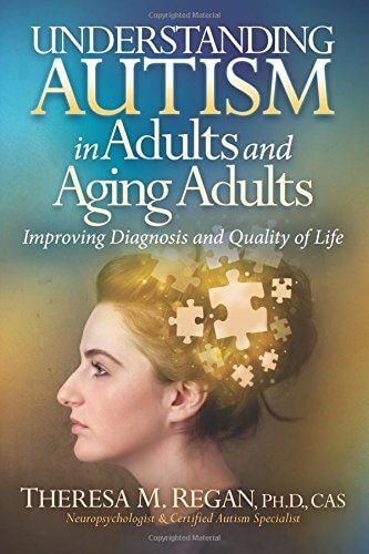 Understanding Autism in Adults and Aging Adults: Improving Diagnosis and Quality of Life