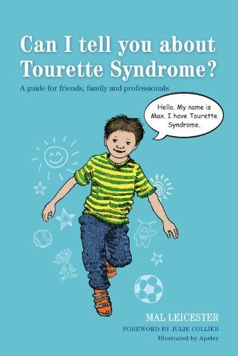 Can I tell you about Tourette Syndrome? A guide for friends, family and professionals