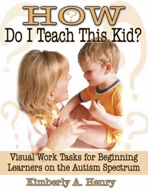 How Do I Teach This Kid? Visual Work Tasks for Beginning Learners on the Autism Spectrum