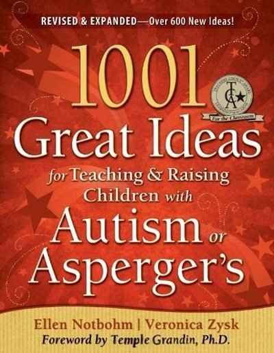 1001 Great Ideas for Teaching and Raising Children with Autism Spectrum Disorders, Revised Edition