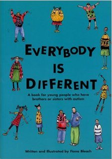 Everybody is Different - A Book for Young People Who Have Brothers or Sisters with Autism