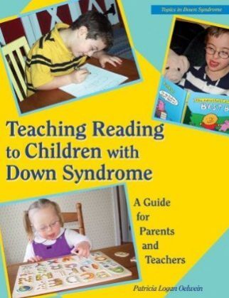 Teaching Reading to Children with Down Syndrome: A Guide for Parents and Teachers, New Edition