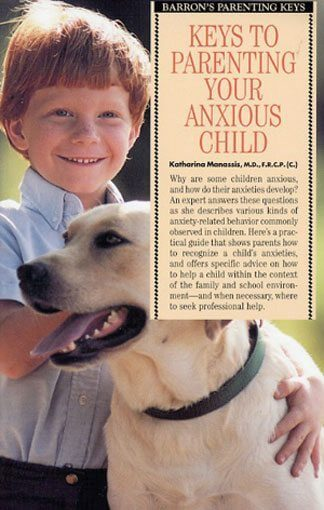 Keys to Parenting Your Anxious Child 2nd Edition