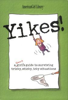 A Smart Girl's Guide to Sticky Situations: How to Tackle Tricky, Icky Problems and Tough Times
