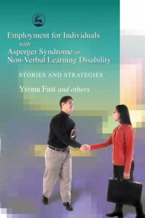 Employment for Individuals with Asperger Syndrome or Non-Verbal Learning Disability