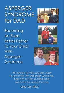 Asperger Syndrome for Dad: Becoming an Even Better Father to Your Child with AS