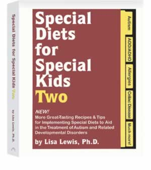 Special Diets for Special Kids, Two: New! More Great Tasting Recipes & Tips for Implementing Special Diets to Aid in the Treatment of Autism and Related Disorders