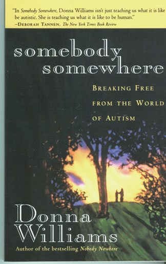 Somebody Somewhere - Breaking Free From The World Of Autism