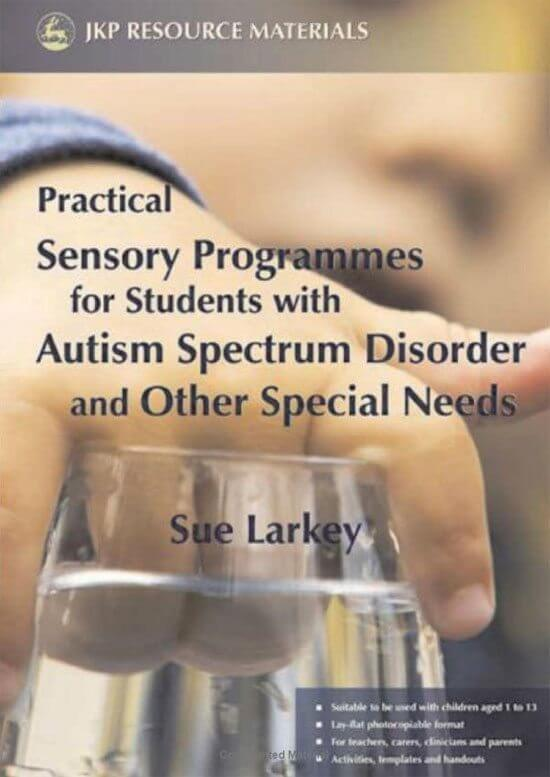 Practical Sensory Programmes for Students with Autism Spectrum Disorders and Other Special Needs